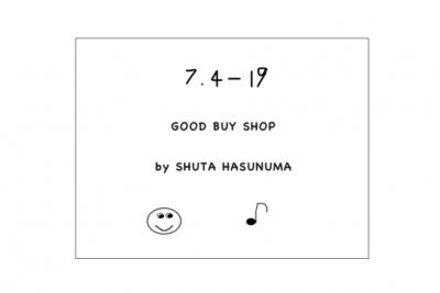 【フェア】GOOD BUY SHOP by SHUTA HASUNUMA