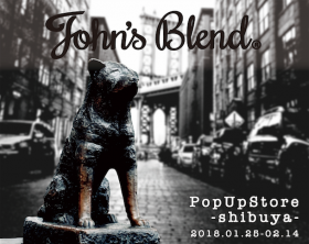 【CHOUCHOU ShinQs店】John&#8217;s Blend  <br>POP UP SHOP