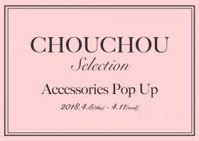 【CHOUCHOU ShinQs店】春らしい色鮮やかなアクセサリーに出会える CHOUCHOU Selection 〜Accessories Pop Up〜