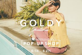 【フェア】夏を彩るカラフルなアクセサリー〈GOLDY(ゴールディ)〉POP UP SHOP