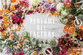 *終了しました【フェア】柔らかく長く香るオイル香水〈The PERFUME OIL FACTORY(パフュームオイルファクトリー)〉POP UP SHOP