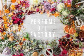 【フェア】新生活を優しい香りとともに〈The PERFUME OIL FACTORY(パフュームオイルファクトリー)〉POP UP SHOP
