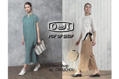 【フェア】毎日使いたいカジュアルなアイテム〈O and I(オーアンドアイ)〉POP UP SHOP