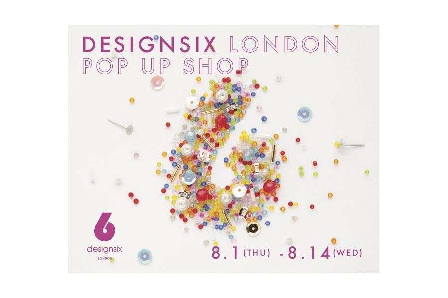 【フェア】モデル・Kanocoさんコラボデザイン第2弾!〈designsix LONDON〉POP UP SHOP