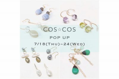 【フェア】夏のファッションに、天然石の特別な輝き〈COS COS〉POP UP SHOP