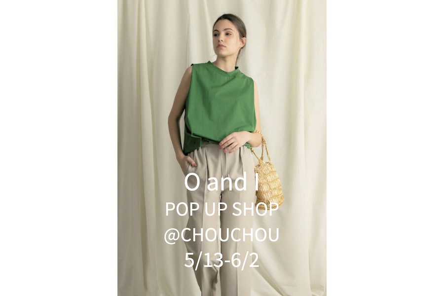 【フェア】カジュアルに、涼しげに着こなす初夏のファッション〈OandI〉POP UP SHOP
