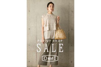 【フェア】夏のセール開催!〈OandI〉POP UP SHOP@CHOUCHOU