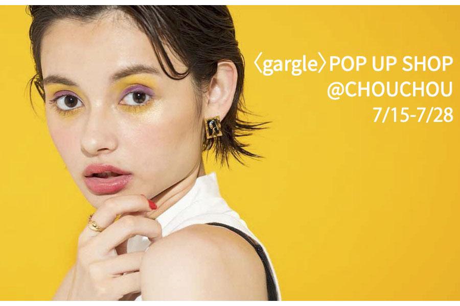 【フェア】個性的なアクセサリーで、夏のファッションをもっと楽しむ〈gargle〉POP UP SHOP@CHOUCHOU